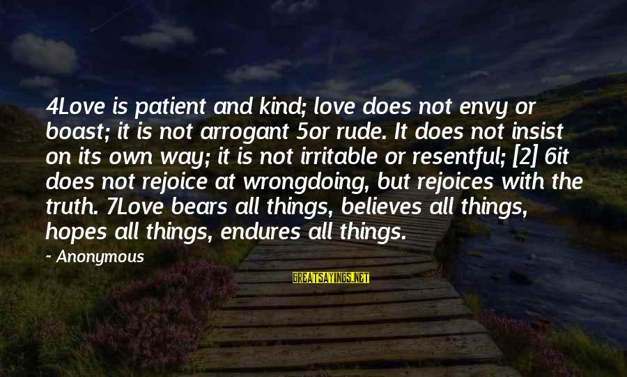 Singletrack Forum Sayings By Anonymous: 4Love is patient and kind; love does not envy or boast; it is not arrogant