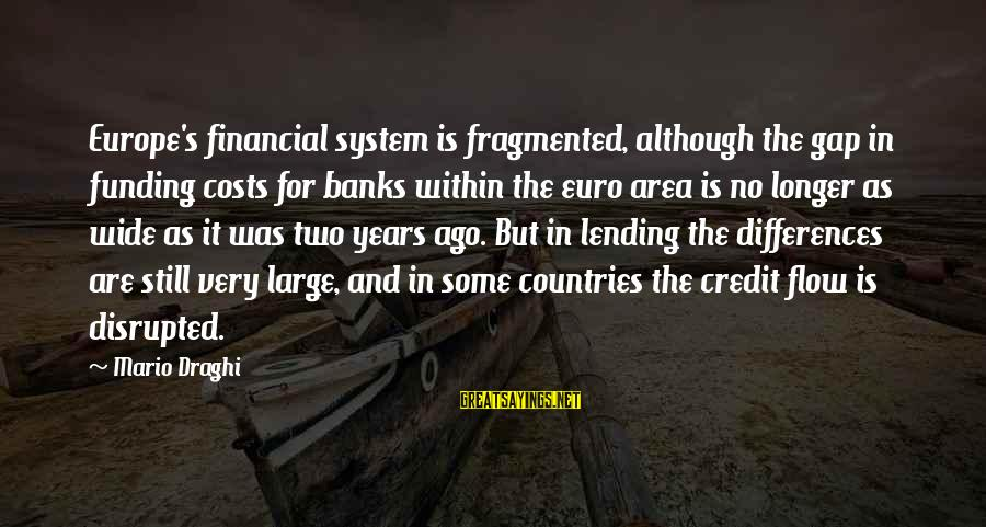Singletrack Forum Sayings By Mario Draghi: Europe's financial system is fragmented, although the gap in funding costs for banks within the