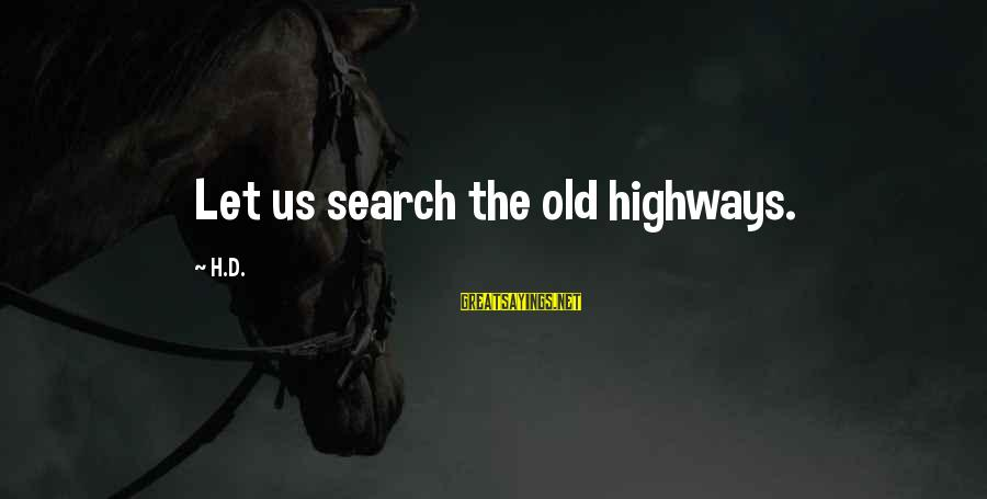 Sir John Hawkins Sayings By H.D.: Let us search the old highways.
