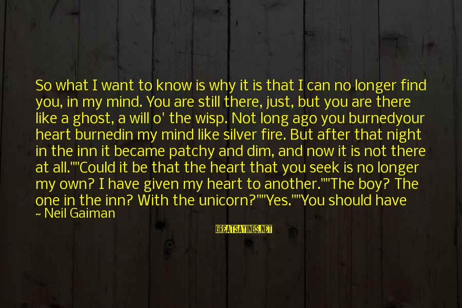 Sisters From The Heart Sayings By Neil Gaiman: So what I want to know is why it is that I can no longer