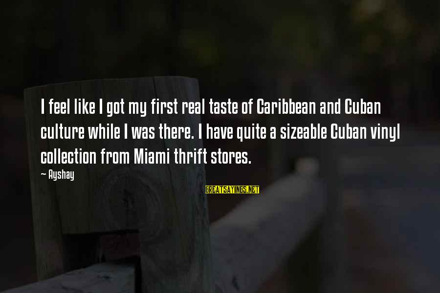 Sizeable Sayings By Ayshay: I feel like I got my first real taste of Caribbean and Cuban culture while