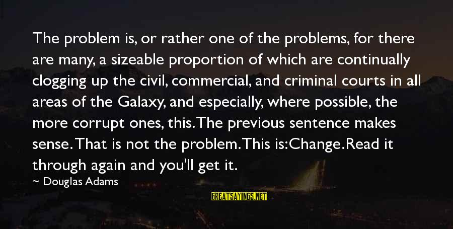 Sizeable Sayings By Douglas Adams: The problem is, or rather one of the problems, for there are many, a sizeable