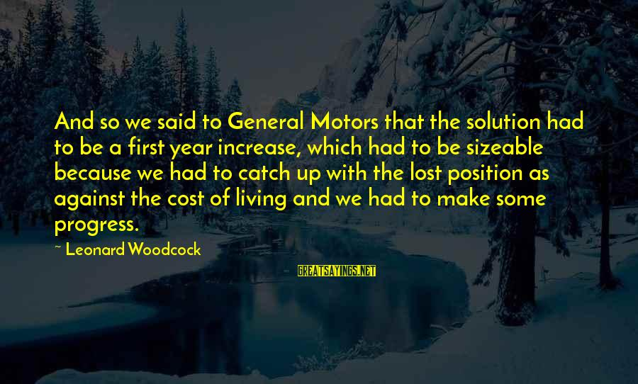 Sizeable Sayings By Leonard Woodcock: And so we said to General Motors that the solution had to be a first