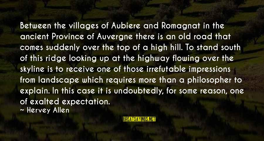 Skylines Sayings By Hervey Allen: Between the villages of Aubiere and Romagnat in the ancient Province of Auvergne there is