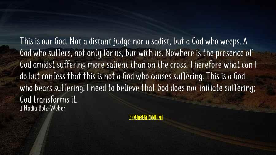 Slam Book Writings Sayings By Nadia Bolz-Weber: This is our God. Not a distant judge nor a sadist, but a God who