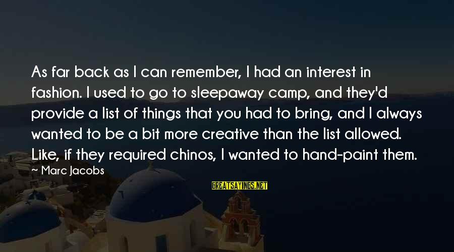 Sleepaway Camp 2 Sayings By Marc Jacobs: As far back as I can remember, I had an interest in fashion. I used