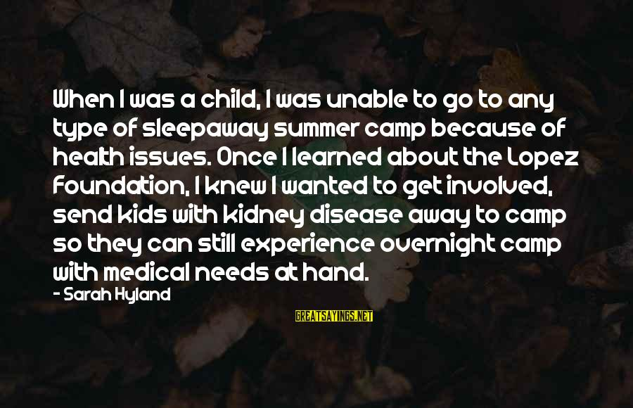 Sleepaway Camp 2 Sayings By Sarah Hyland: When I was a child, I was unable to go to any type of sleepaway