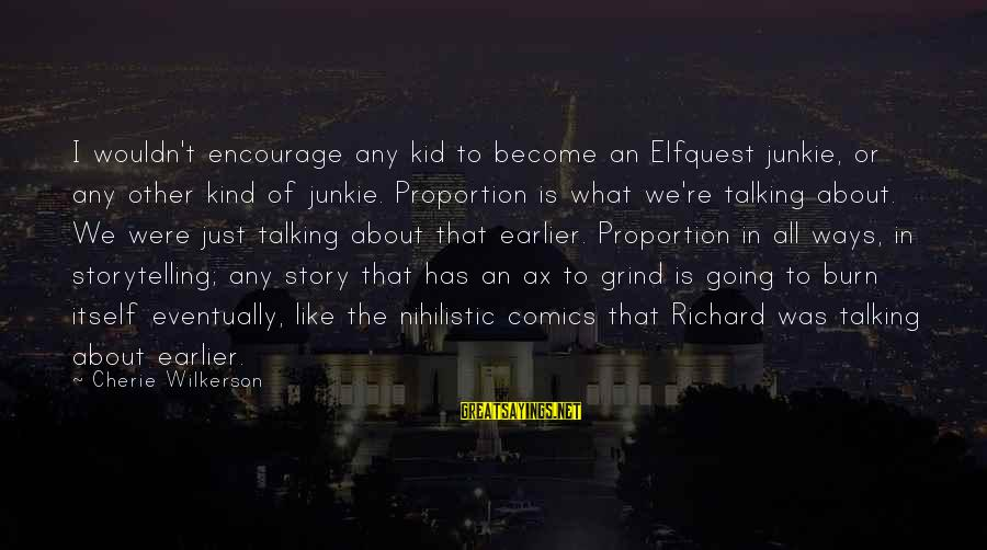 Smallville Finale Lex Luthor Sayings By Cherie Wilkerson: I wouldn't encourage any kid to become an Elfquest junkie, or any other kind of