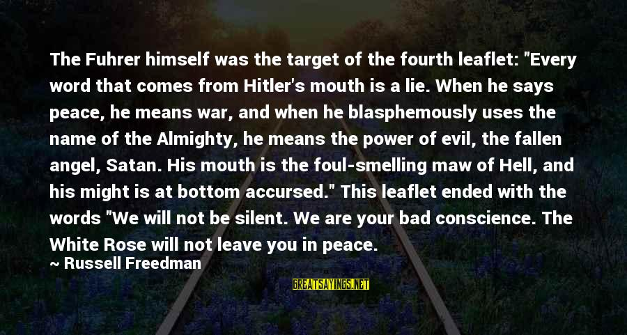 """Smelling Mouth Sayings By Russell Freedman: The Fuhrer himself was the target of the fourth leaflet: """"Every word that comes from"""