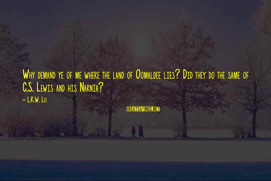 Smithson Sayings By L.R.W. Lee: Why demand ye of me where the land of Oomaldee lies? Did they do the