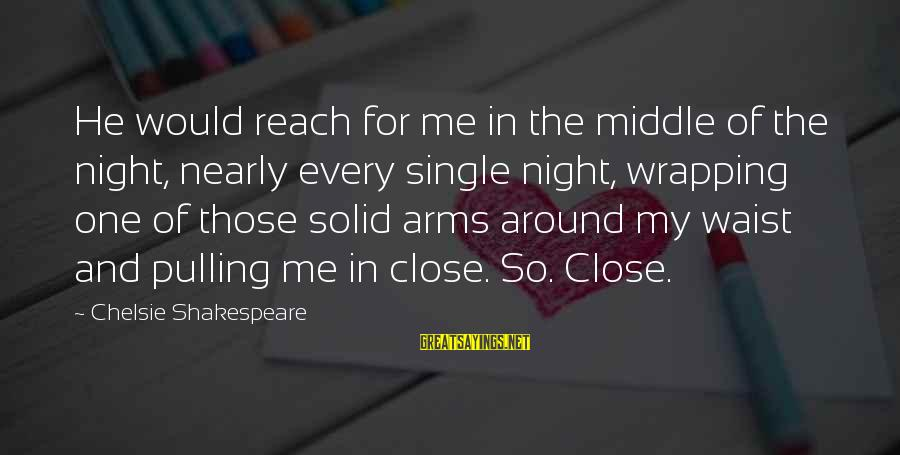 So Close But Out Of Reach Sayings By Chelsie Shakespeare: He would reach for me in the middle of the night, nearly every single night,