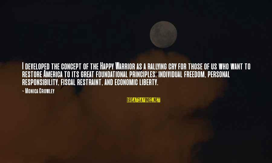 So Happy You Cry Sayings By Monica Crowley: I developed the concept of the Happy Warrior as a rallying cry for those of