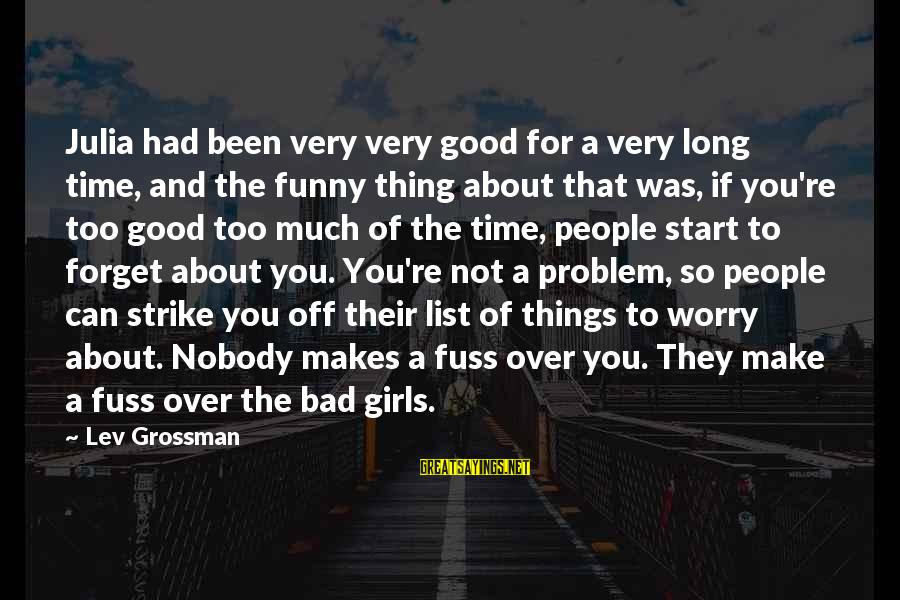 So Much Funny Sayings By Lev Grossman: Julia had been very very good for a very long time, and the funny thing