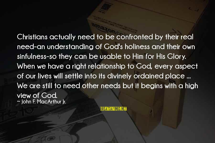 So Real Sayings By John F. MacArthur Jr.: Christians actually need to be confronted by their real need-an understanding of God's holiness and
