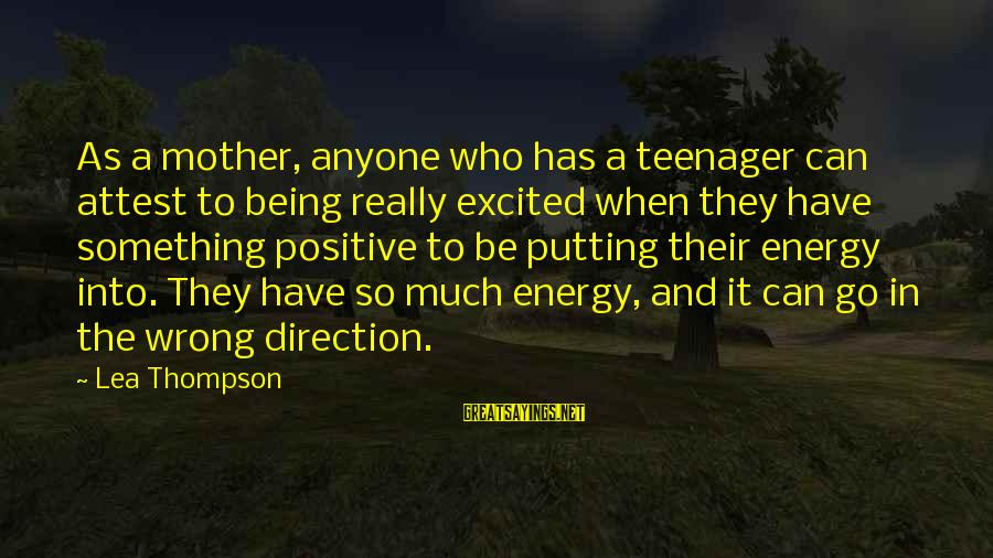 So Real Sayings By Lea Thompson: As a mother, anyone who has a teenager can attest to being really excited when