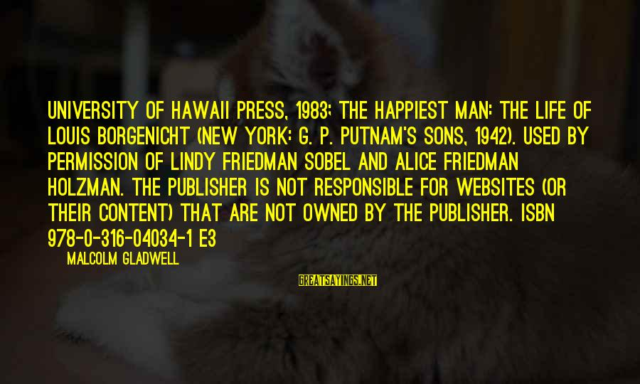 Sobel Sayings By Malcolm Gladwell: University of Hawaii Press, 1983; The Happiest Man: The Life of Louis Borgenicht (New York:
