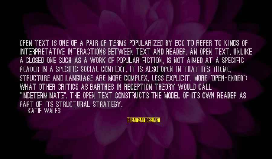 Social Interactions Sayings By Katie Wales: Open text is one of a pair of terms popularized by Eco to refer to
