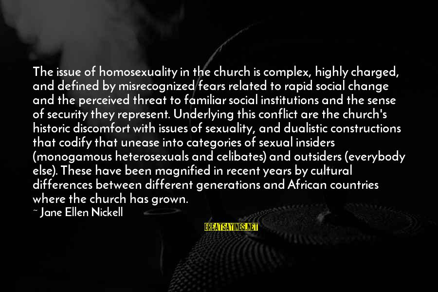 Social Issues Related Sayings By Jane Ellen Nickell: The issue of homosexuality in the church is complex, highly charged, and defined by misrecognized