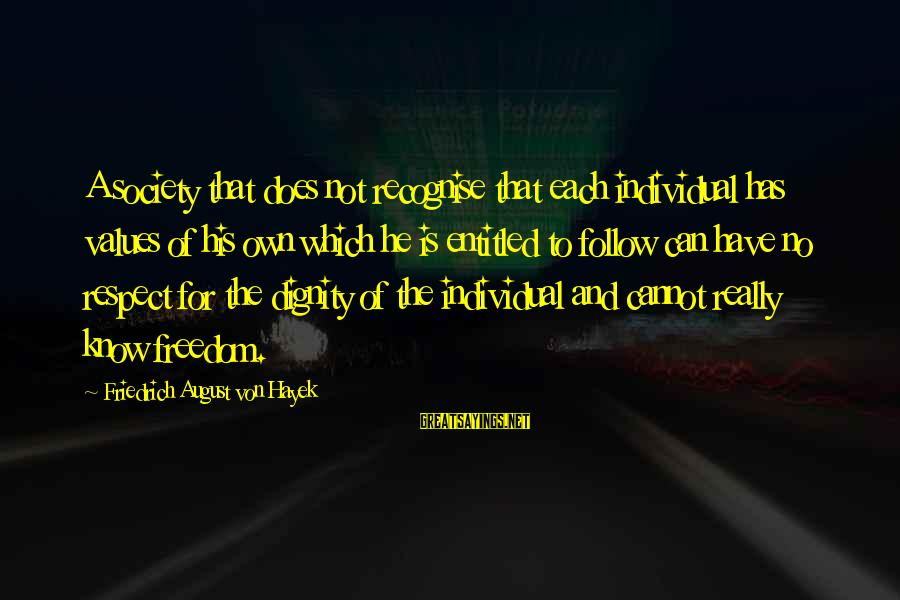 Society And Equality Sayings By Friedrich August Von Hayek: A society that does not recognise that each individual has values of his own which