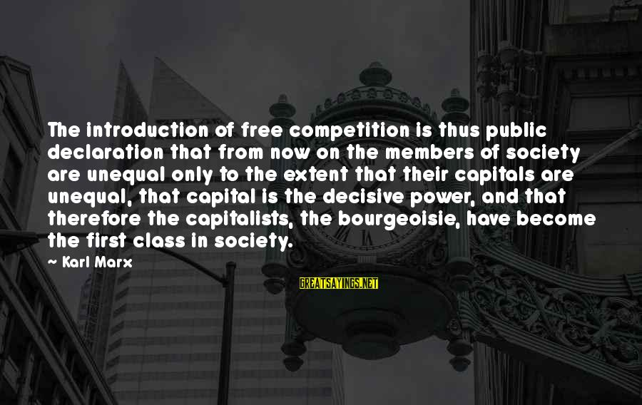 Society And Equality Sayings By Karl Marx: The introduction of free competition is thus public declaration that from now on the members