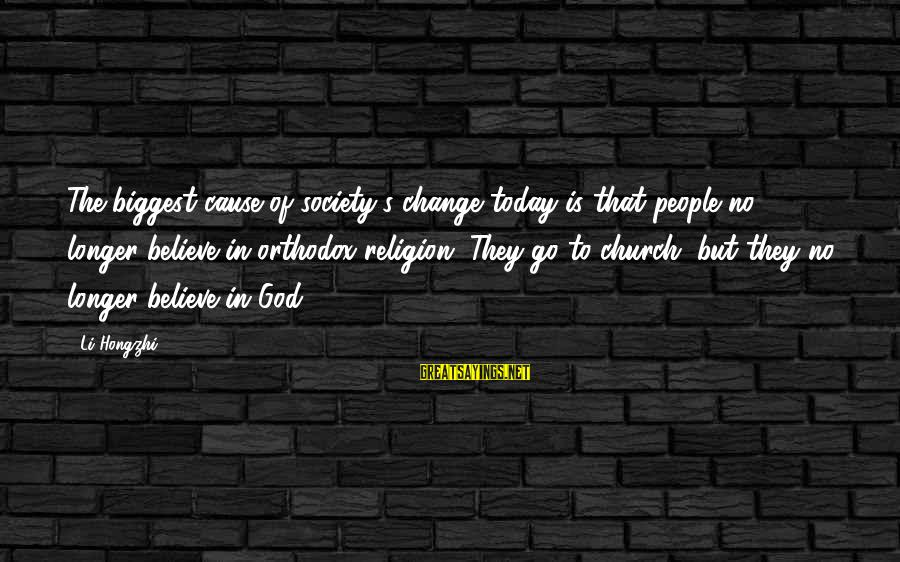 Society Change Sayings By Li Hongzhi: The biggest cause of society's change today is that people no longer believe in orthodox