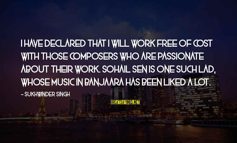 Sohail Sayings By Sukhwinder Singh: I have declared that I will work free of cost with those composers who are