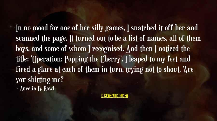 Some Silly Sayings By Aurelia B. Rowl: In no mood for one of her silly games, I snatched it off her and