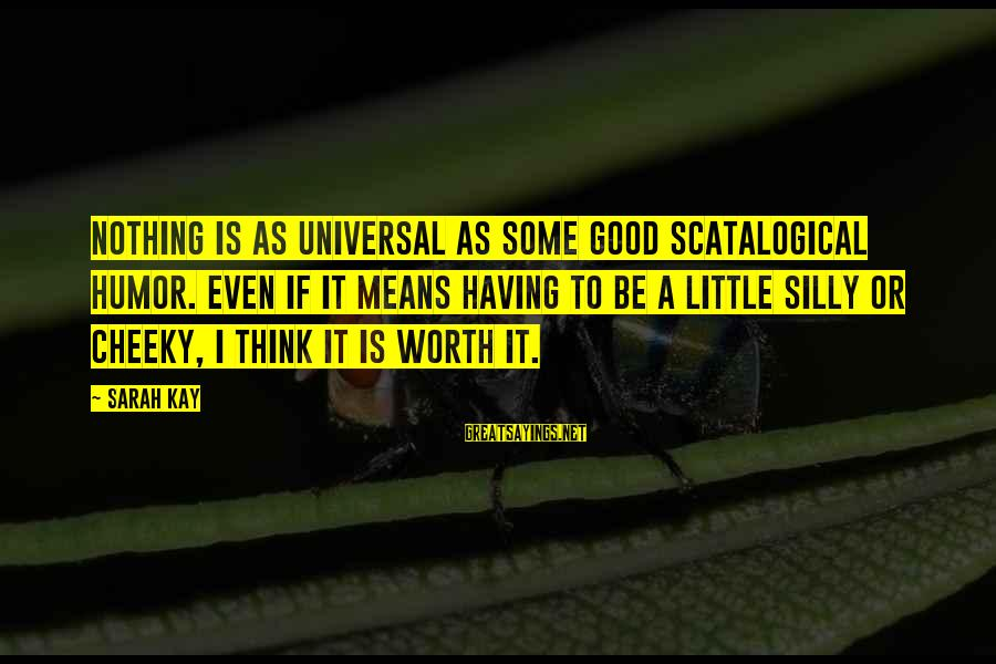 Some Silly Sayings By Sarah Kay: Nothing is as universal as some good scatalogical humor. Even if it means having to