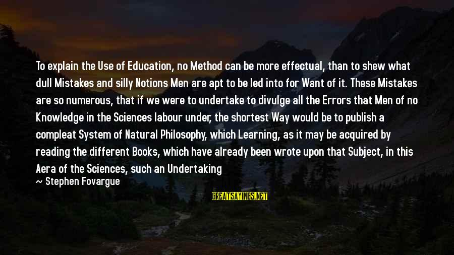 Some Silly Sayings By Stephen Fovargue: To explain the Use of Education, no Method can be more effectual, than to shew