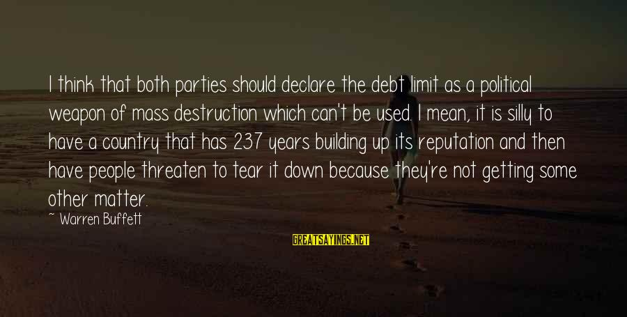 Some Silly Sayings By Warren Buffett: I think that both parties should declare the debt limit as a political weapon of