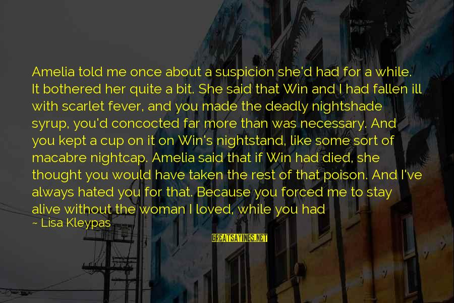 Some Words To Live By Sayings By Lisa Kleypas: Amelia told me once about a suspicion she'd had for a while. It bothered her