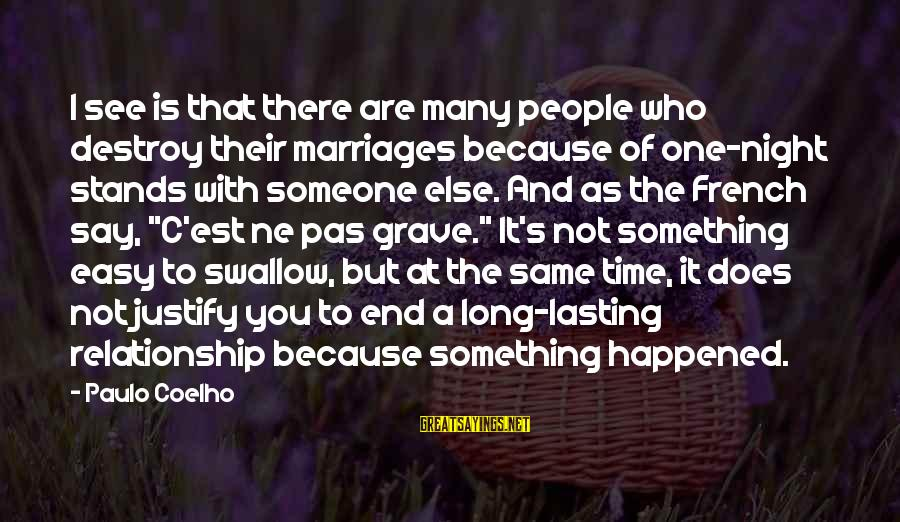 Someone Who Stands Out Sayings By Paulo Coelho: I see is that there are many people who destroy their marriages because of one-night