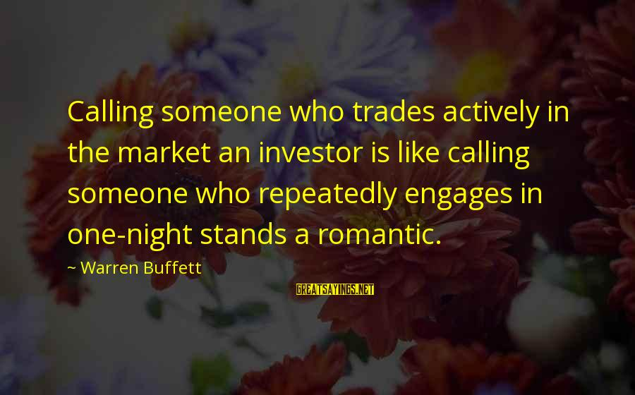 Someone Who Stands Out Sayings By Warren Buffett: Calling someone who trades actively in the market an investor is like calling someone who