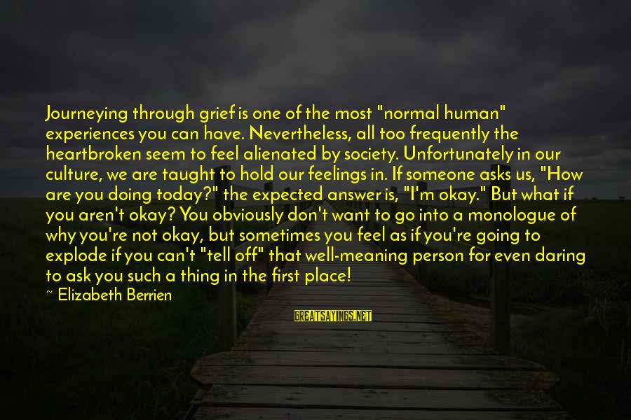 """Someone You Can Have Sayings By Elizabeth Berrien: Journeying through grief is one of the most """"normal human"""" experiences you can have. Nevertheless,"""