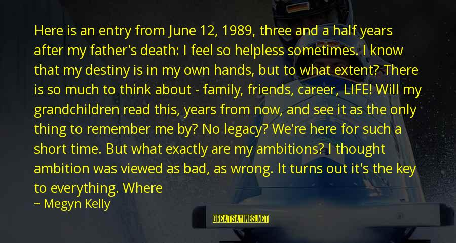 Sometimes Life Hands You Sayings By Megyn Kelly: Here is an entry from June 12, 1989, three and a half years after my