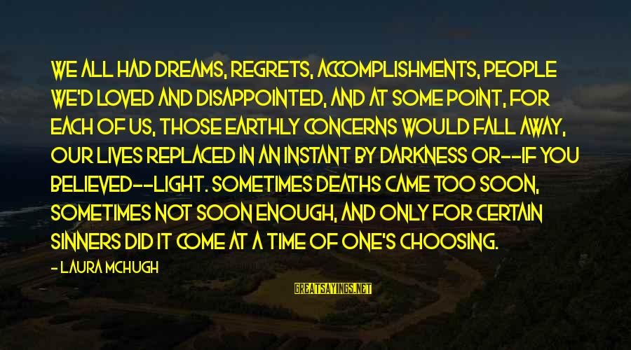 Sometimes You Fall Sayings By Laura McHugh: We all had dreams, regrets, accomplishments, people we'd loved and disappointed, and at some point,