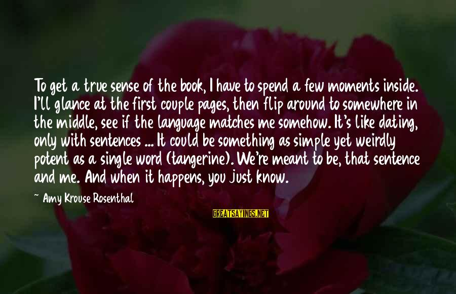 Somewhere Inside Book Sayings By Amy Krouse Rosenthal: To get a true sense of the book, I have to spend a few moments
