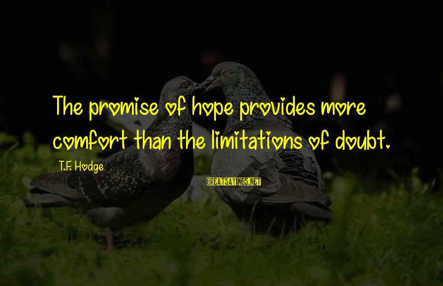 Soul Plane Heather Sayings By T.F. Hodge: The promise of hope provides more comfort than the limitations of doubt.
