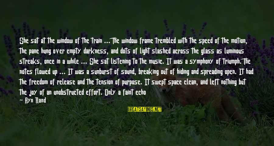 Sound Of Music Song Sayings By Ayn Rand: She sat at the window of the train ... The window frame trembled with the