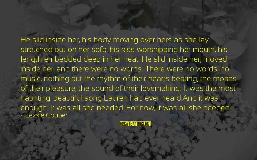 Sound Of Music Song Sayings By Lexxie Couper: He slid inside her, his body moving over hers as she lay stretched out on