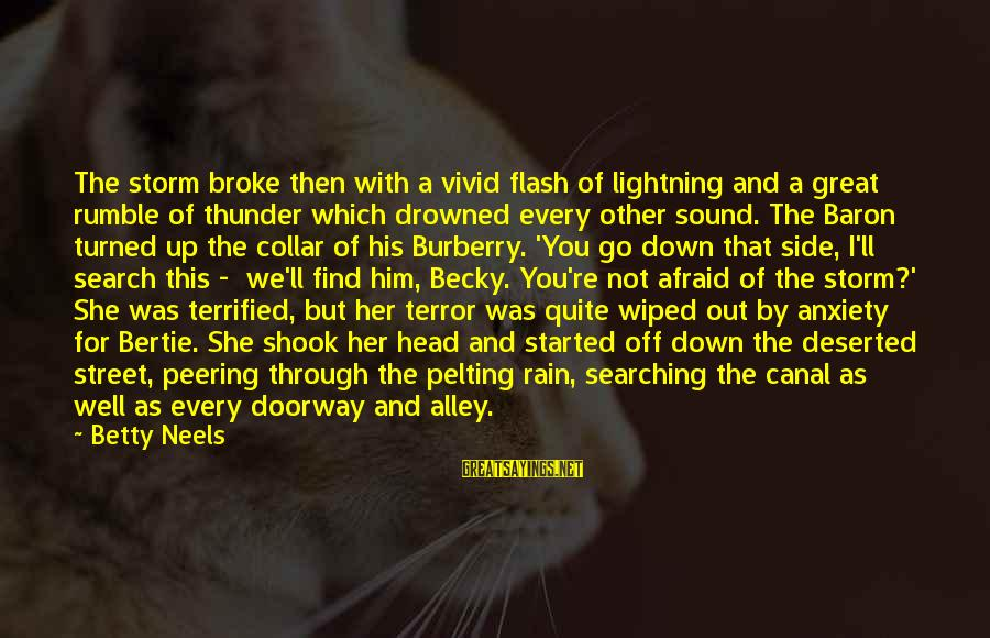 Sound Of Thunder Sayings By Betty Neels: The storm broke then with a vivid flash of lightning and a great rumble of