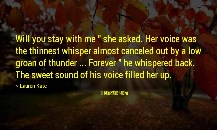 """Sound Of Thunder Sayings By Lauren Kate: Will you stay with me """" she asked. Her voice was the thinnest whisper almost"""