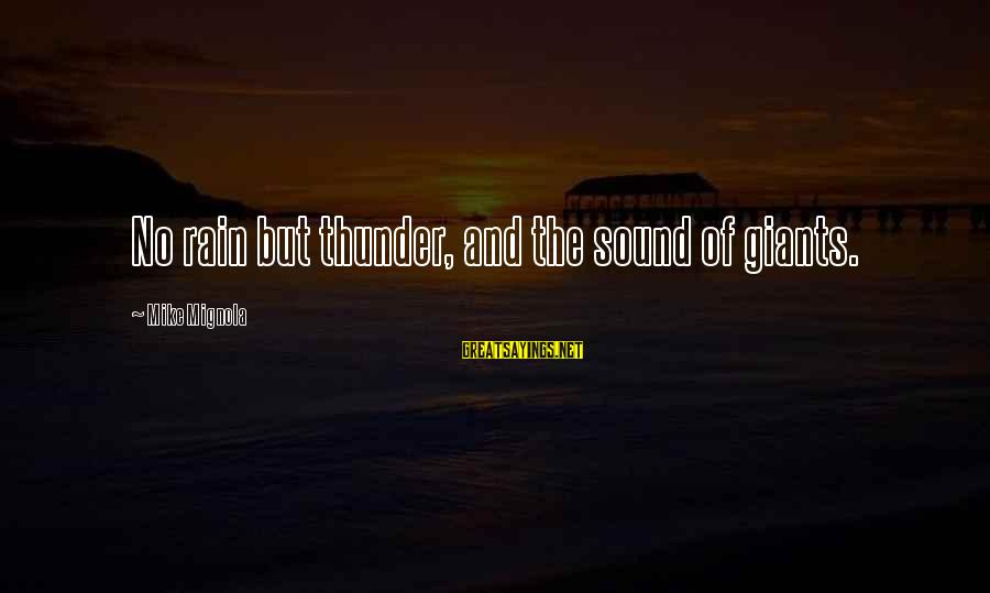 Sound Of Thunder Sayings By Mike Mignola: No rain but thunder, and the sound of giants.