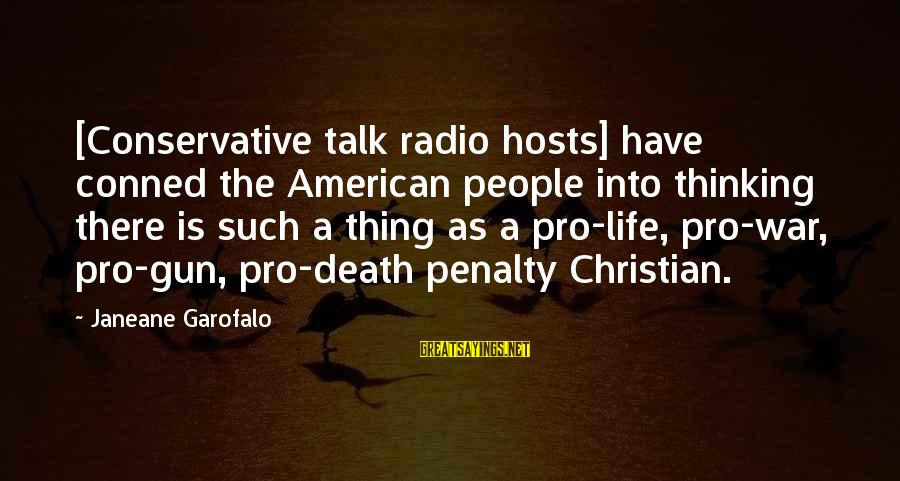 Spackling Sayings By Janeane Garofalo: [Conservative talk radio hosts] have conned the American people into thinking there is such a