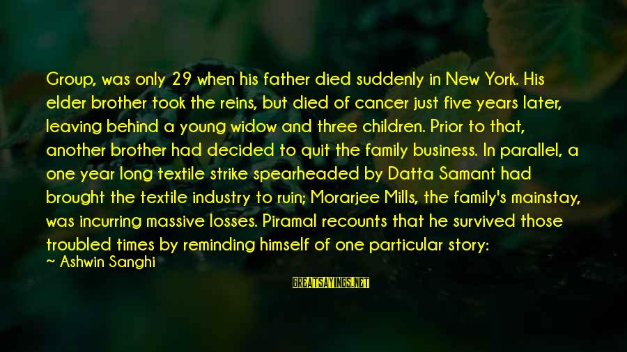 Spearheaded Sayings By Ashwin Sanghi: Group, was only 29 when his father died suddenly in New York. His elder brother