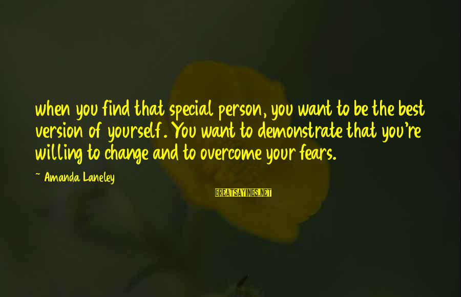 Special I Love You Sayings By Amanda Laneley: when you find that special person, you want to be the best version of yourself.