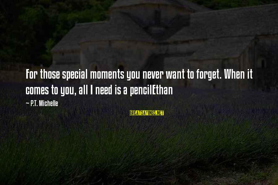 Special I Love You Sayings By P.T. Michelle: For those special moments you never want to forget. When it comes to you, all
