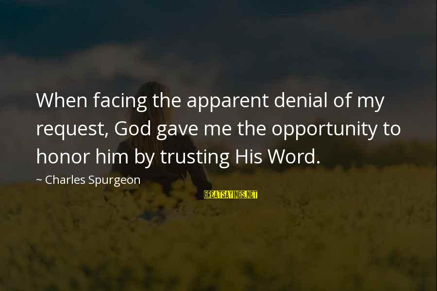 Spiderman 1 Peter Parker Sayings By Charles Spurgeon: When facing the apparent denial of my request, God gave me the opportunity to honor