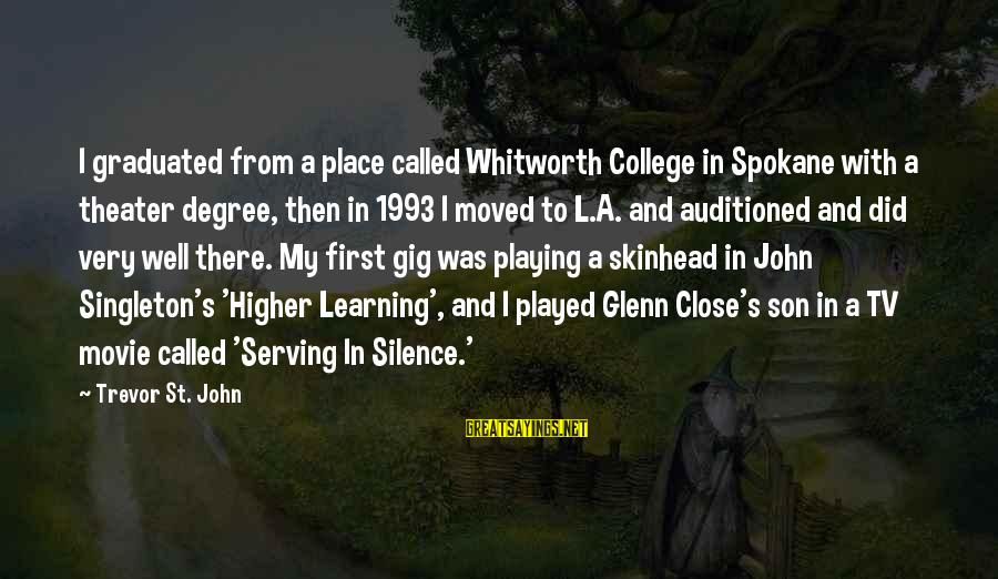 Spokane Sayings By Trevor St. John: I graduated from a place called Whitworth College in Spokane with a theater degree, then