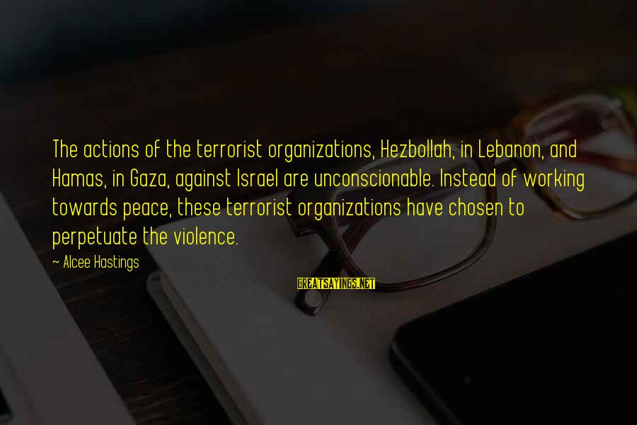 Spooky Halloween Sign Sayings By Alcee Hastings: The actions of the terrorist organizations, Hezbollah, in Lebanon, and Hamas, in Gaza, against Israel